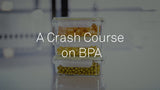 A Crash Course On BPA