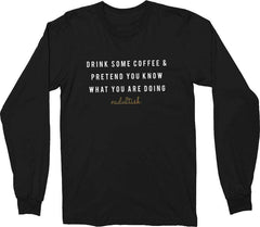 [2017] - #Adultish -  Coffee & Pretend Fit || Long Sleeve Tee