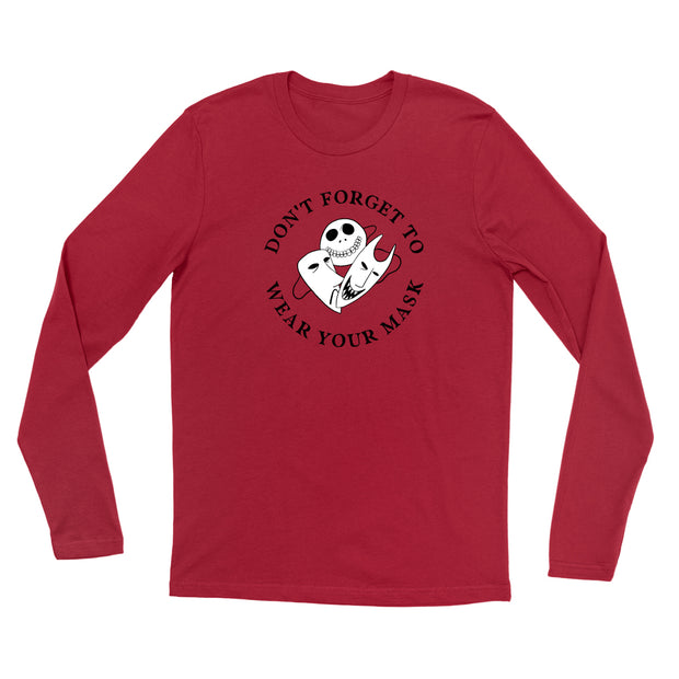 Don't Forget to Wear Your Mask - Unisex Long Sleeve