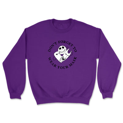 Don't Forget to Wear Your Mask - Unisex Sweatshirt
