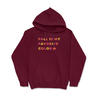 Fall Is My Favorite Color- Hoodie