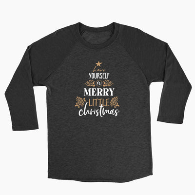 Have Yourself a Merry Little Christmas - Unisex Baseball Tee