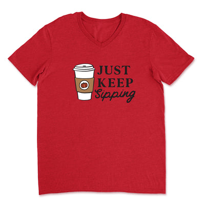 Just Keep Sipping - Basic V-Neck