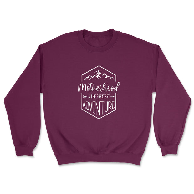 Motherhood Is The Greatest Adventure - Sweatshirt