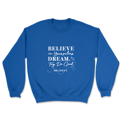 Believe In Yourselves - Sweatshirt