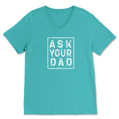Ask Your Dad (Black) - Basic V-Neck