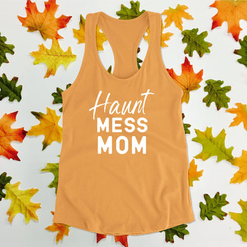 Haunt Mess Mom - Fitted Tank