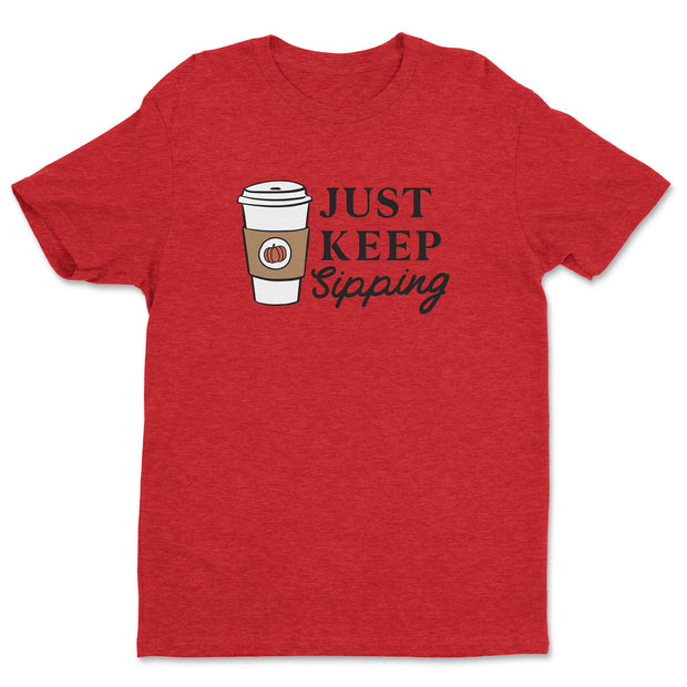 Just Keep Sipping - Unisex Crew