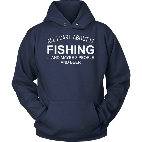 All I Care About Is Fishing Hoodie