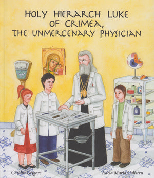 Holy Hierarch Luke of Crimea, The Unmercenary Physician - Holy Cross Monastery