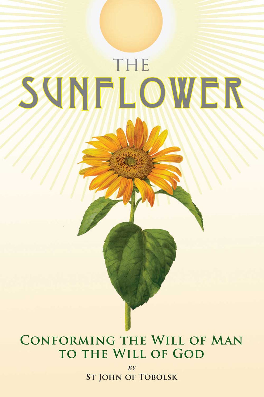 The Sunflower - Conforming the Will of Man to the Will of God