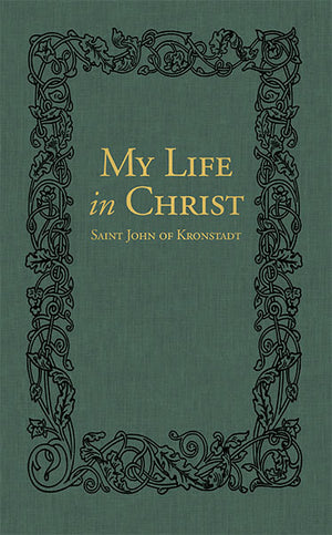 My Life in Christ (New Edition; Hardcover) - Holy Cross Monastery
