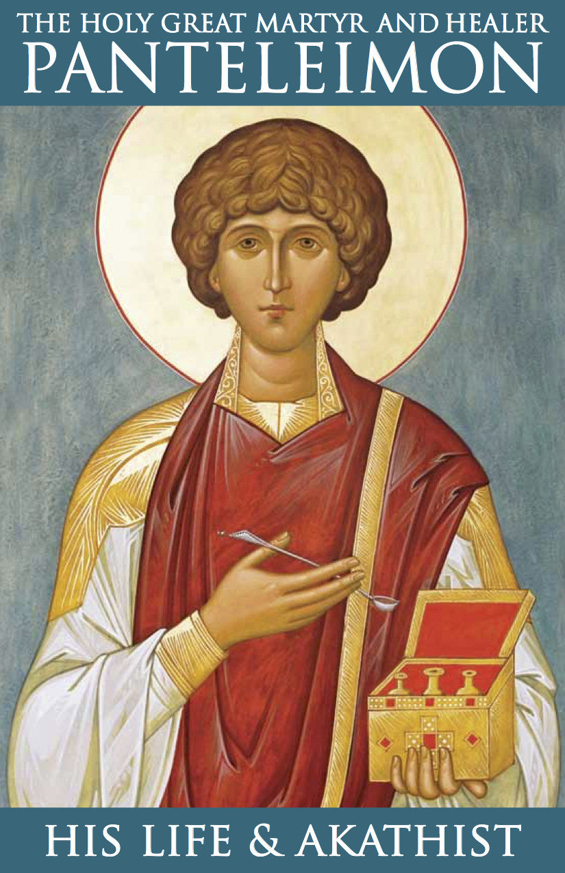 The Holy Great Martyr and Healer Panteleimon - His Life & Akathist