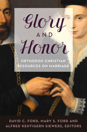Glory and Honor - Orthodox Christian Resources on Marriage