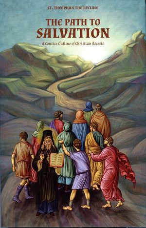 The Path to Salvation - A Concise Outline of Christian Ascesis - Holy Cross Monastery