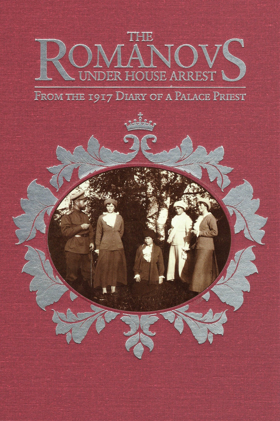 The Romanovs Under House Arrest - From the 1917 Diary of a Palace Priest
