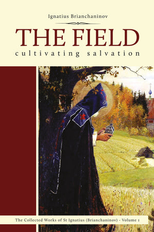 The Field - Cultivating Salvation - Holy Cross Monastery