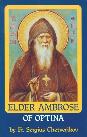 Elder Ambrose of Optina - Holy Cross Monastery