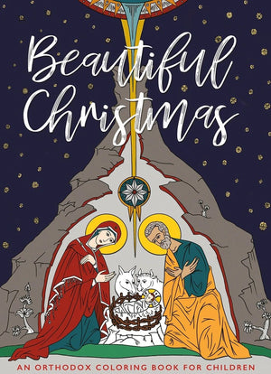 Beautiful Christmas - An Orthodox Coloring Book for Children