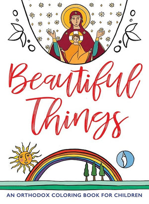 Beautiful Things - An Orthodox Coloring Book for Children - Holy Cross Monastery
