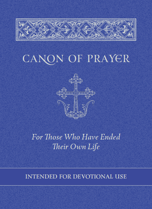 Canon of Prayer for Those Who Have Ended Their Own Life