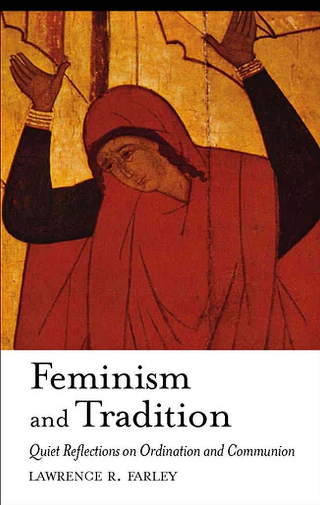 Feminism and Tradition - Quiet Reflections on Ordination and Communion