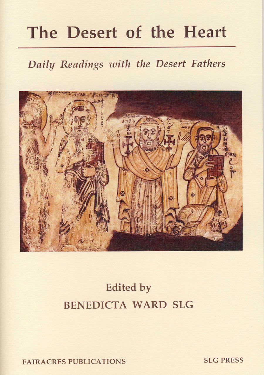 The Desert of the Heart - Daily Readings with the Desert Fathers