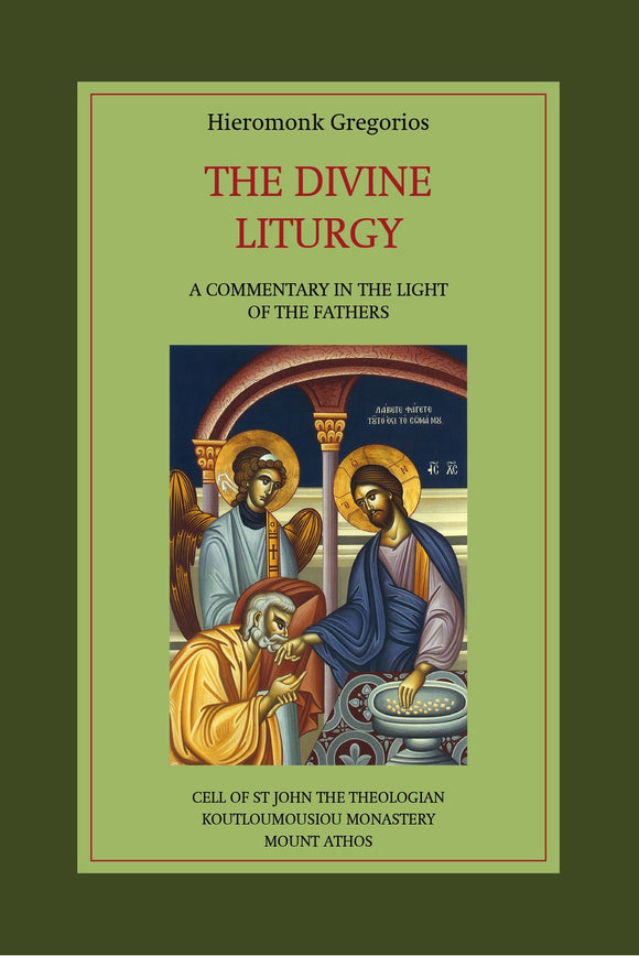 Divine Liturgy - A Commentary in the Light of the Fathers