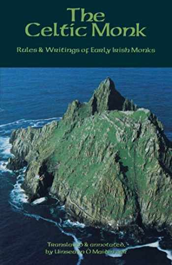 The Celtic Monk - Rules & Writings of Early Irish Monks