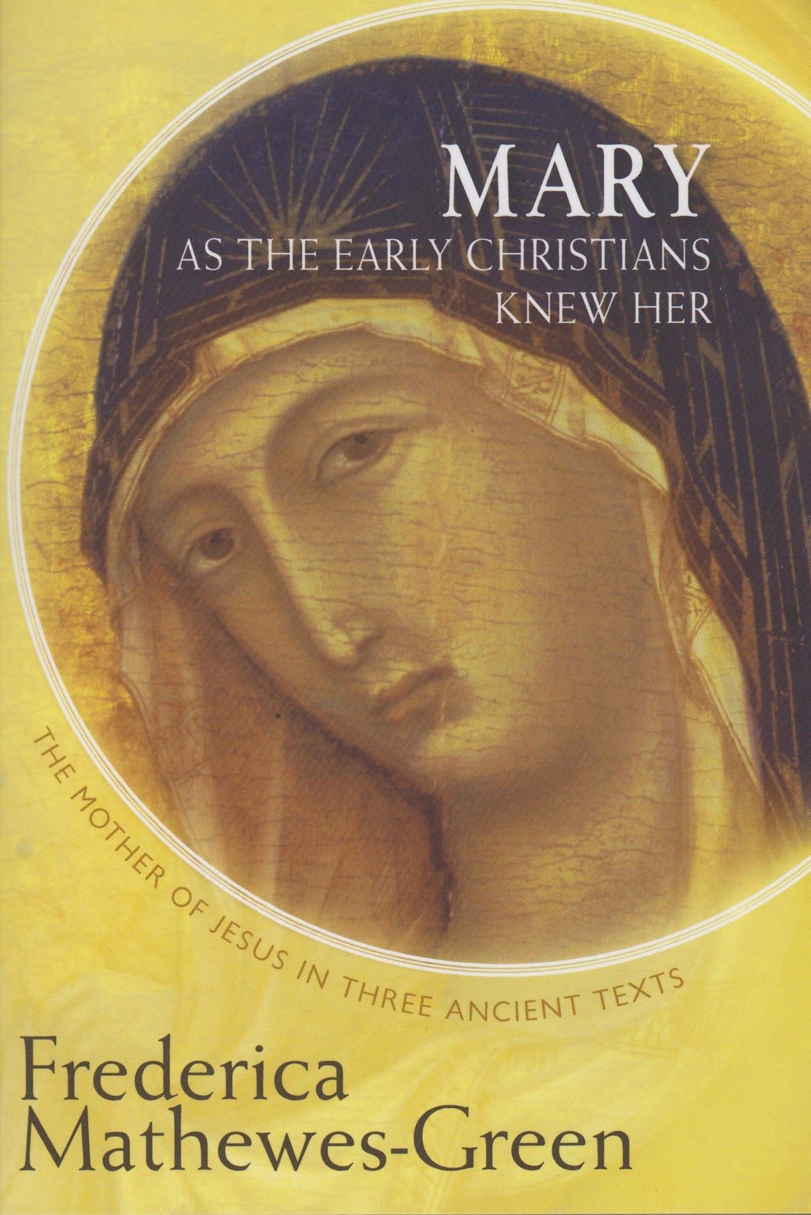 Mary - As The Early Christians Knew Her