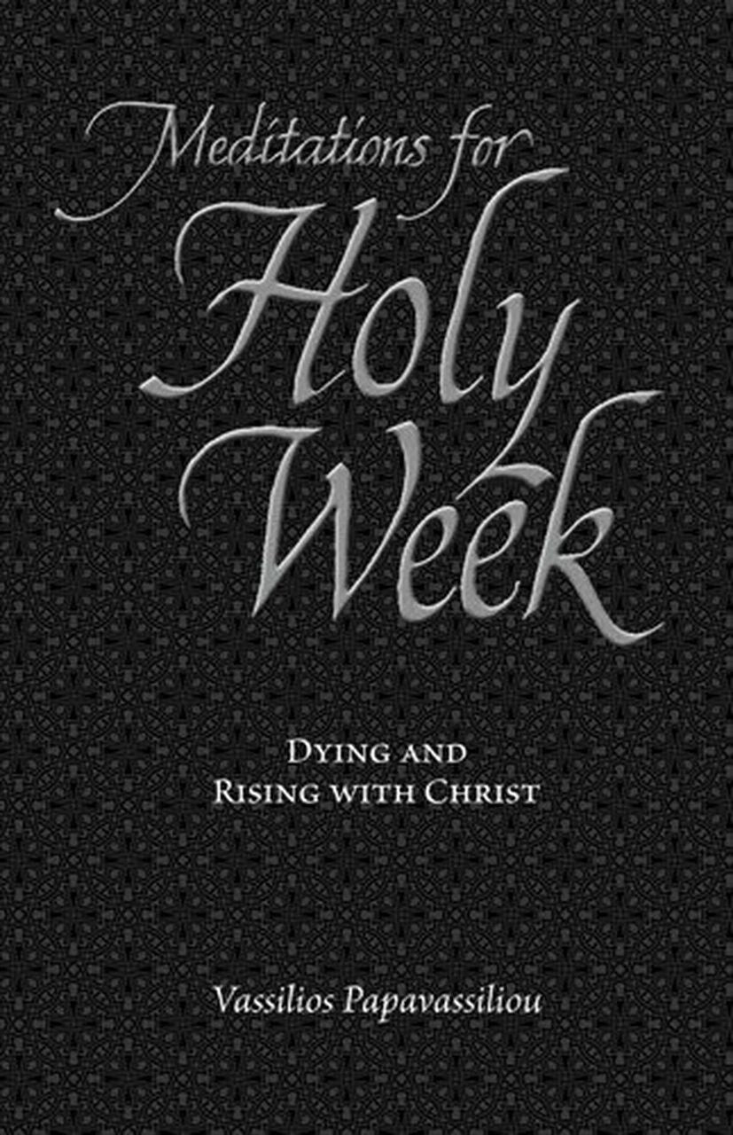 Meditations for Holy Week - Dying and Rising with Christ