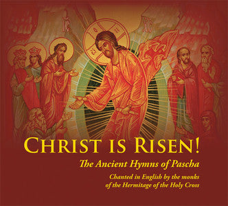 Christ is Risen - Ancient Hymns of Pascha - Holy Cross Monastery
