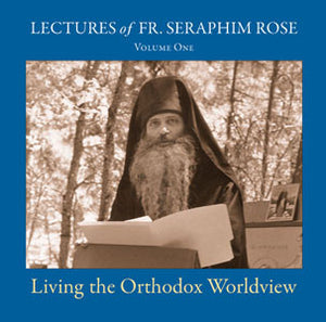 Living the Orthodox Worldview - Holy Cross Monastery