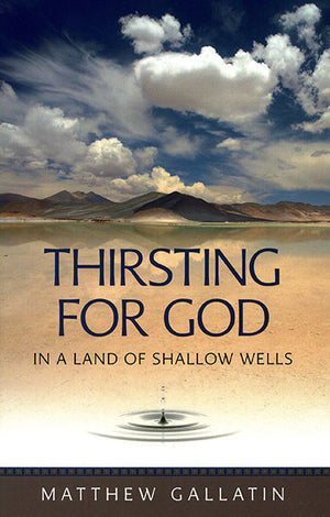 Thirsting for God in a Land of Shallow Wells - Holy Cross Monastery
