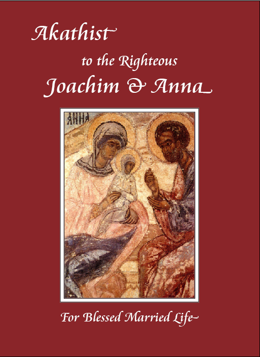 Akathist to the Righteous Joachim & Anna For Blessed Married Life