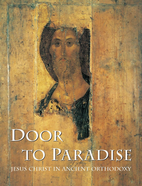 Door to Paradise - Jesus Christ in Ancient Orthodoxy