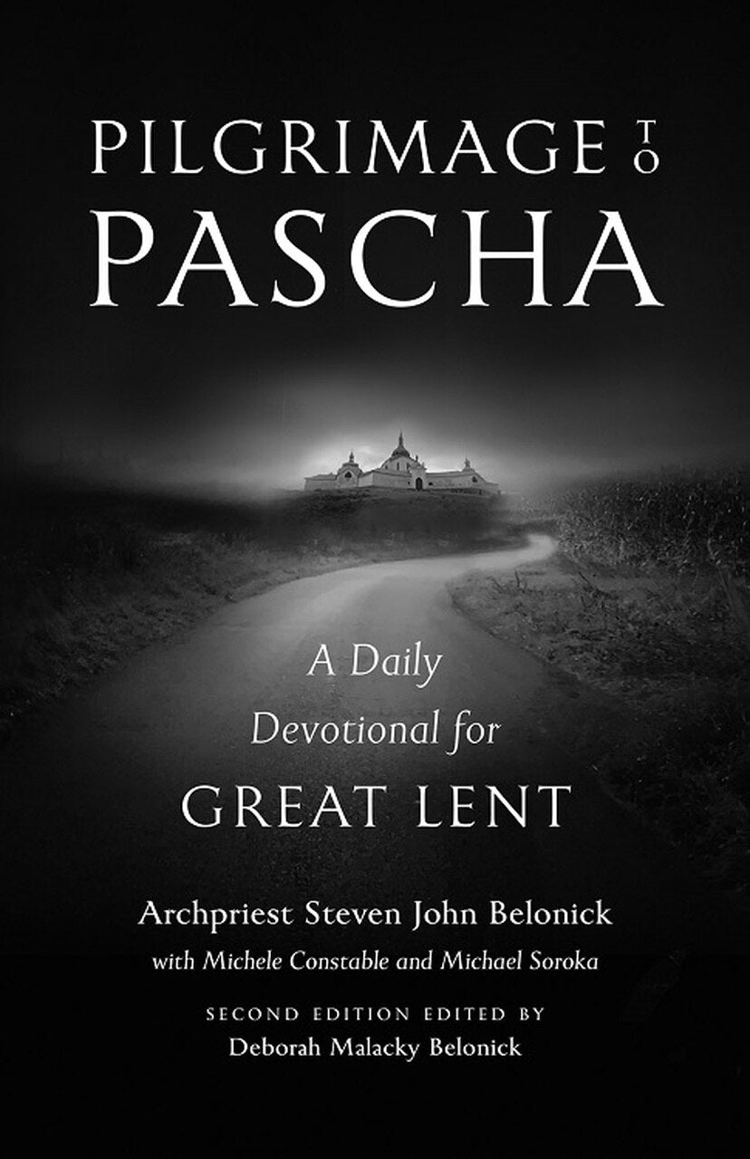 Pilgrimage to Pascha - A Daily Devotional for Great Lent