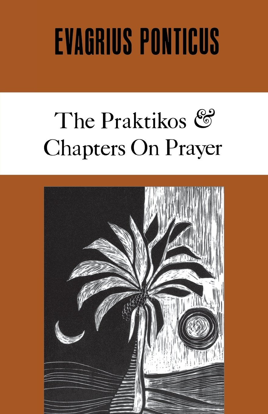 Evagrius Ponticus - The Praktikos & Chapters On Prayer