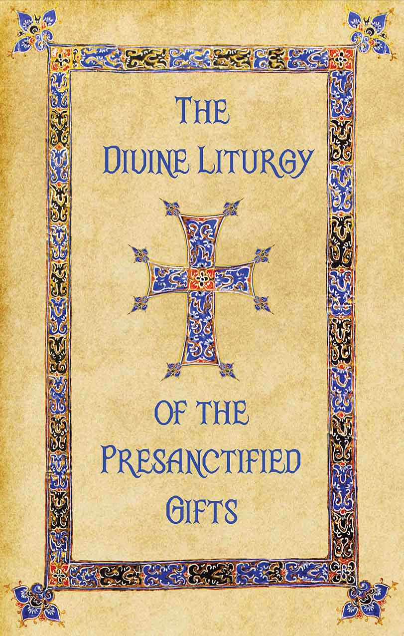 Divine Liturgy of the Presanctified Gifts (Clergy Service Book) - Holy Cross Monastery