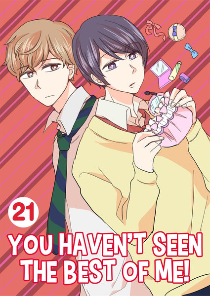 You Haven't Seen The Best Of Me! Vol. 21 - June Manga