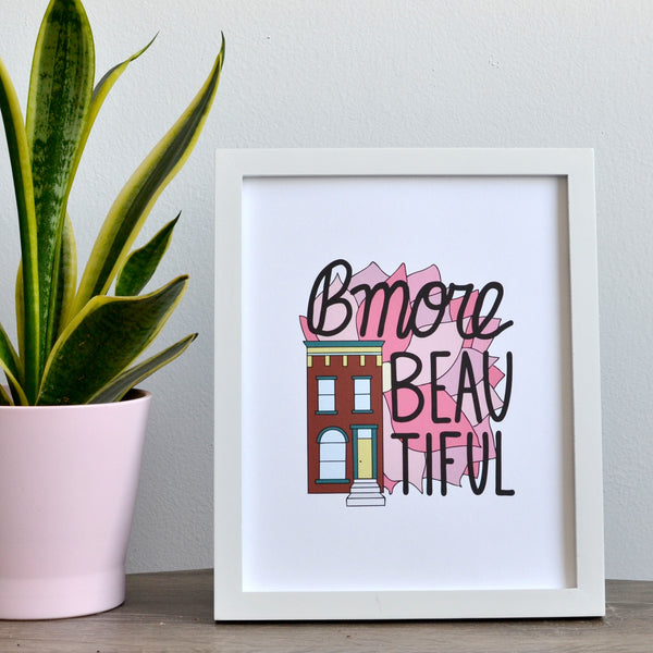 Bmore Beautiful Print