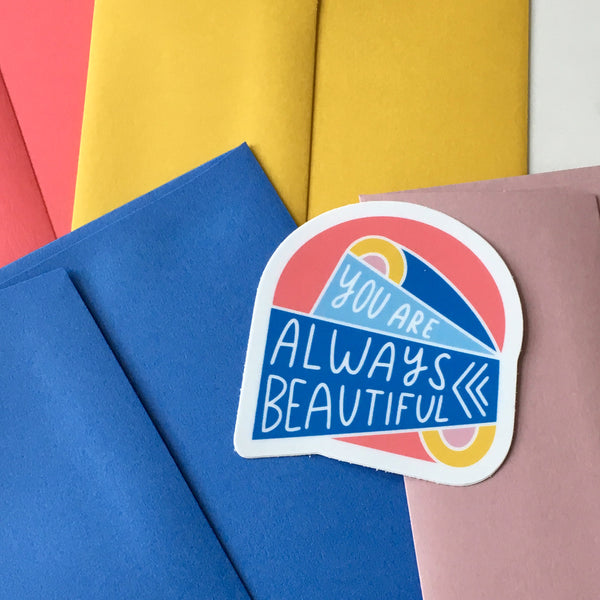 You Are Always Beautiful Sticker