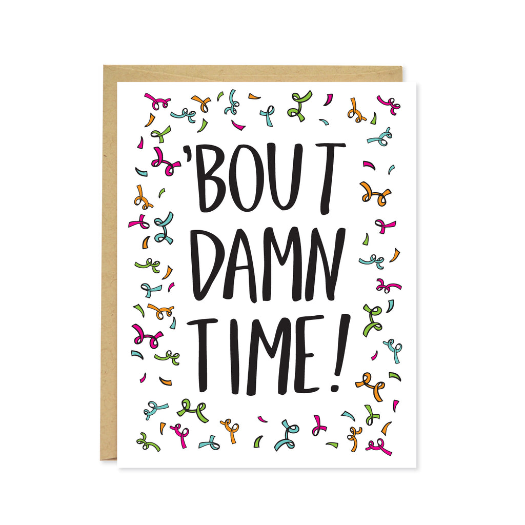 'Bout Damn Time Card