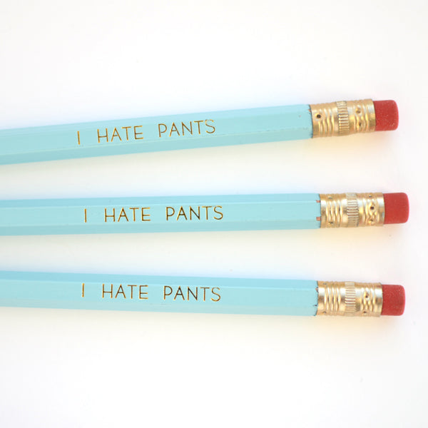 I Hate Pants Pencil Set