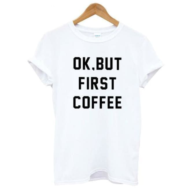 Ok But First Coffee Momlife Tee