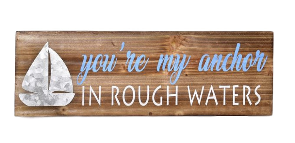 Your My Anchor Wood Wall Sign - Bendixen's Giftware