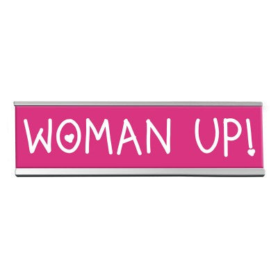 "Woman Up! Desk Sign - 8"" - Bendixen's Giftware"