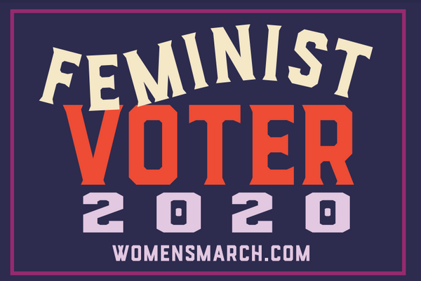 Women's March Feminist Voter 2020 Yard Sign