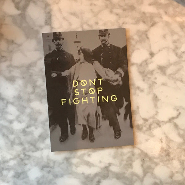 'don't stop fighting' postcard