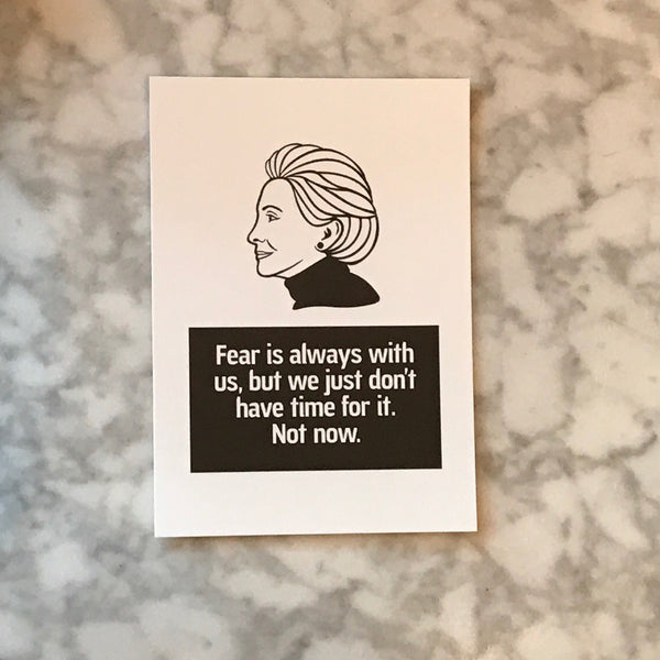 'hillary no time for fear' postcard